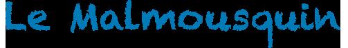 Le Malmousquin
